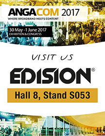 EDISION ANGACOM 2017,  KOELNMESSE NORTH ENTRANCE, HALL 8 STAND S053, MAY 30th - JUNE 1st 2017!